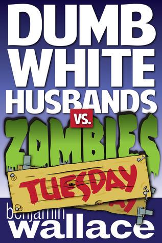 Maridos blancos mudo vs. Zombies: Martes