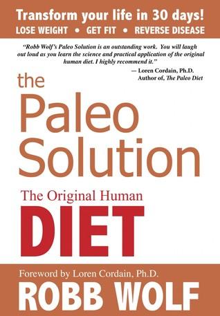La solución de Paleo: La dieta humana original