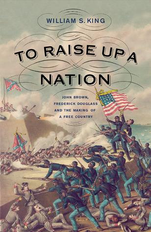 Para levantar una nación: John Brown, Frederick Douglass y la creación de un país libre