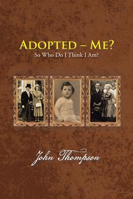 Adoptado - ¿Yo ?: Entonces, ¿Quién pienso que soy?