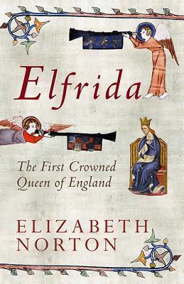 Elfrida: La primera reina coronada de Inglaterra
