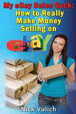 EBay que vende explicado: Cómo ganar realmente el dinero que vende en Ebay