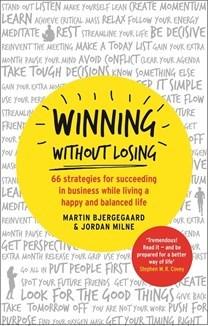 Ganar sin perder: 66 estrategias para tener éxito en los negocios mientras viven una vida feliz y equilibrada