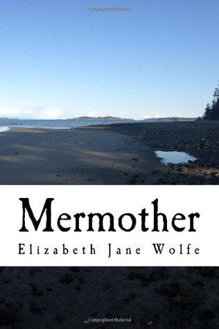 Mermother: Una cuenta de lo que pasó en el mar