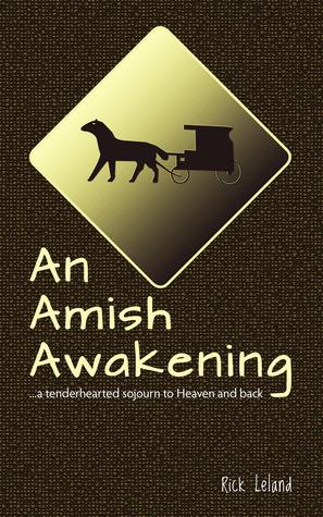 Un Amish Awakening ... una estancia de corazón amoroso al Cielo ya la espalda