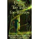 Enter: Ten Tales for Tweens: Historias fantásticas para los lectores de nivel medio