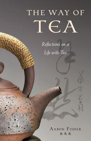 El camino del té: reflexiones sobre una vida con té