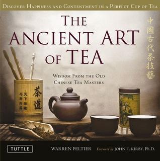 El Arte Antiguo del Té: La Sabiduría de los Antiguos Maestros Chinos del Té