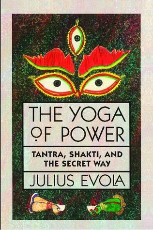 El Yoga del Poder: Tantra, Shakti y el Camino Secreto