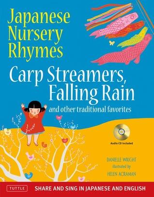 Rimas infantiles japonesas: flámulas carpa, caída de la lluvia y otros favoritos tradicionales (compartir y cantar en japonés e Inglés, incluye CD de audio)