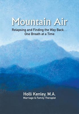 Mountain Air: recaída y encontrar el camino de regreso ... un soplo a la vez