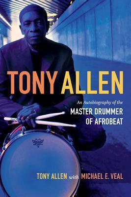 Tony Allen: Una autobiografía del maestro baterista de Afrobeat