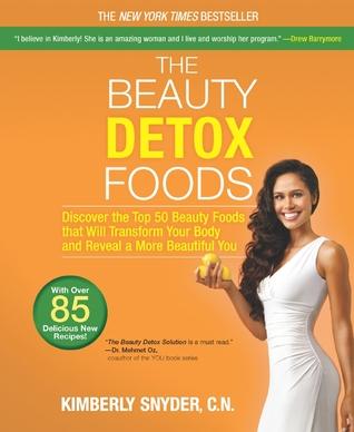 Los alimentos de belleza Detox: Descubre los 50 alimentos de belleza superior que transformará su cuerpo y revelar un más hermoso usted