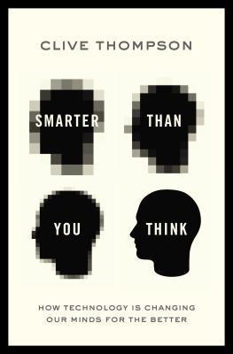 Más inteligentes de lo que piensas: cómo la tecnología está cambiando nuestras mentes para mejor