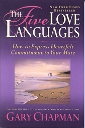 Los Cinco Lenguajes del amor: Cómo expresar el compromiso de corazón a su compañero
