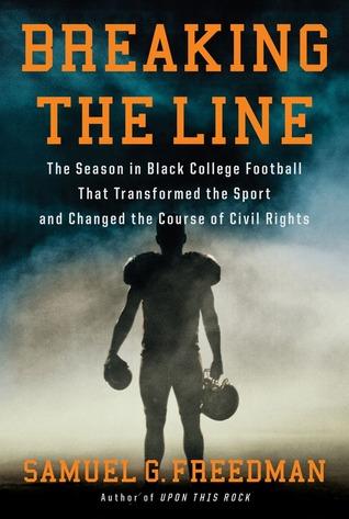 Rompiendo la línea: La temporada en el fútbol negro de la universidad que transformó el deporte y cambió el curso de los derechos civiles