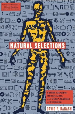 Selecciones naturales: Altruistas egoístas, mentirosos honestos y otras realidades de la evolución