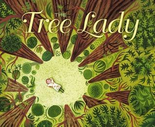 The Tree Lady: La verdadera historia de cómo una mujer amante del árbol cambió una ciudad para siempre