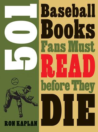 501 Los fanáticos de los libros de béisbol deben leer antes de morir