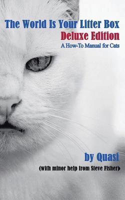 The World Is Your Litter Box: Edición de lujo: Manual práctico para gatos