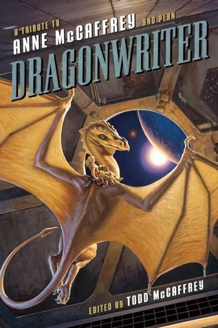 Dragonwriter: Un tributo a Anne McCaffrey y Pern