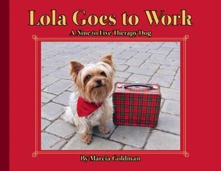 Lola va a trabajar: un perro de la terapia de nueve a cinco