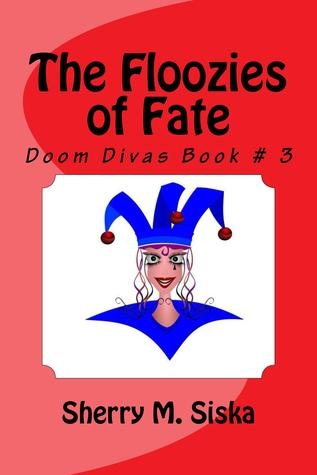 Los Floozies del Destino (Doom Divas, # 3)