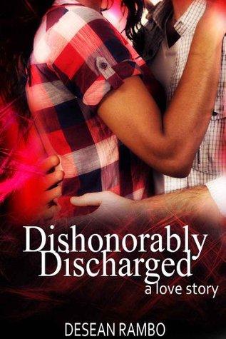 Deshonrosamente descargado: Una historia de amor