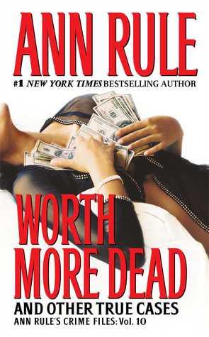 Worth More Dead y otros casos verdaderos