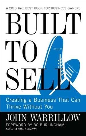 Construido para vender: Crear un negocio que puede prosperar sin usted
