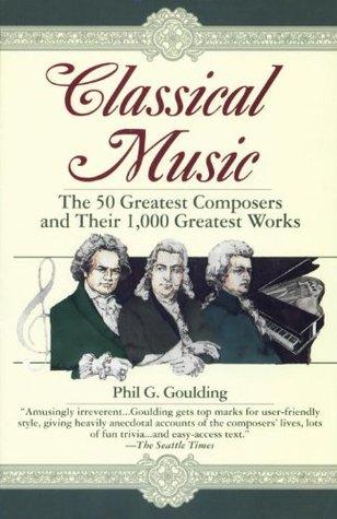 Música Clásica: Los 50 mejores compositores y sus mil obras más grandes