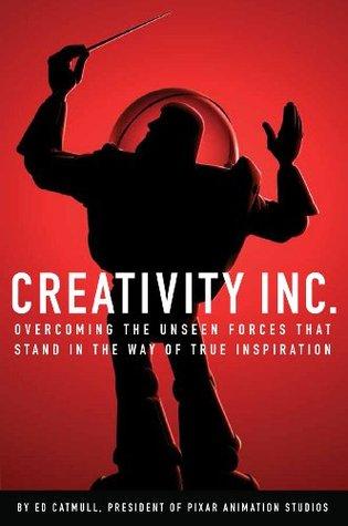 Creatividad, Inc .: Superar las fuerzas invisibles que están en el camino de la verdadera inspiración