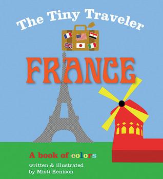 El viajero minúsculo: Francia: Un libro de colores