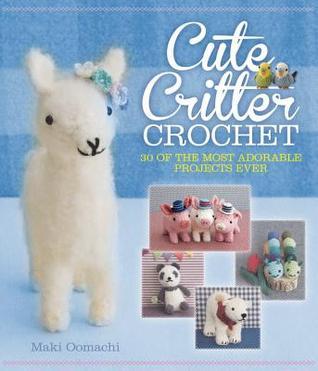 Cute Crochet Critter: 30 de los proyectos más adorables nunca