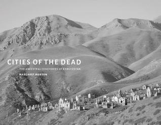 Ciudades de los muertos: Los cementerios ancestrales de Kirguistán