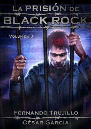 La prisión de Black Rock, Volumen 3