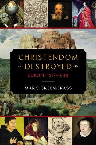 Cristiandad destruidos: Europa 1517-1648