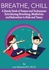 Breathe, Chill: Un práctico libro de juegos y técnicas Introducción de respiración, meditación y relajación para niños y adolescentes