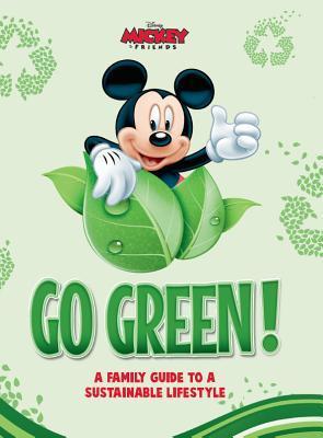 Disney Go Green !: Una guía familiar para un estilo de vida sostenible