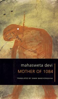 Madre de 1084 (Las obras seleccionadas de Mahasweta Devi)