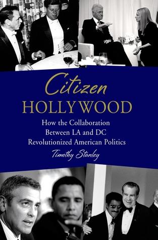 Citizen Hollywood: Cómo la colaboración entre LA y DC revolucionó la política estadounidense