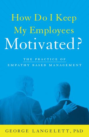 ¿Cómo puedo mantener motivados a mis empleados?