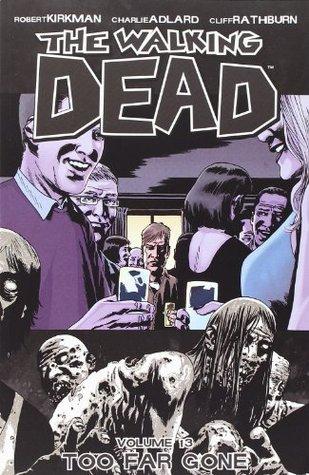 Los muertos que caminan, Vol. 13: Demasiado lejos