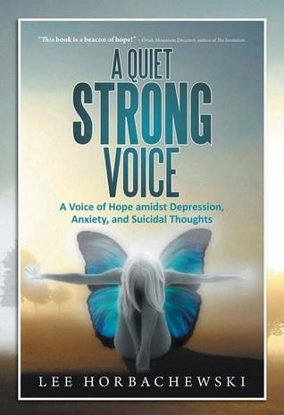 Una Voz Tranquila y Fuerte: Una Voz de Esperanza en medio de Depresión, Ansiedad y Pensamientos Suicidas