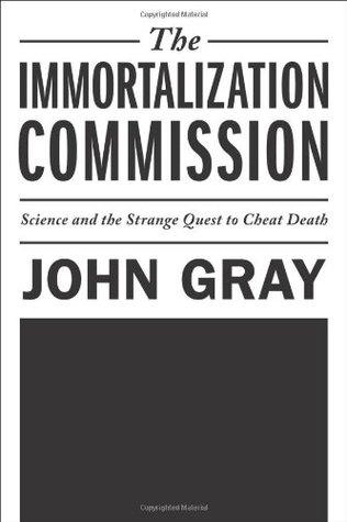 La Comisión de la Inmortalización: La ciencia y la extraña búsqueda para engañar a la muerte