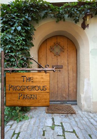El próspero pagano: cómo derramar el mito de la pobreza pagana y prosperar
