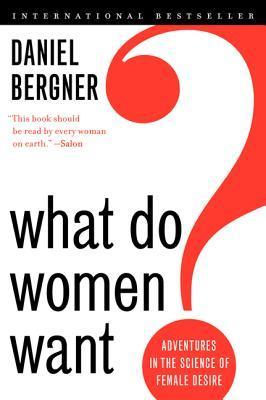 ¿Qué quieren las mujeres ?: Aventuras en la ciencia del deseo femenino