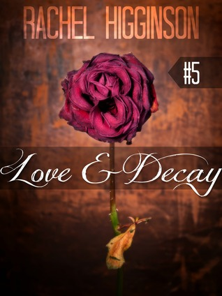 Amor y Decadencia, Episodio Cinco