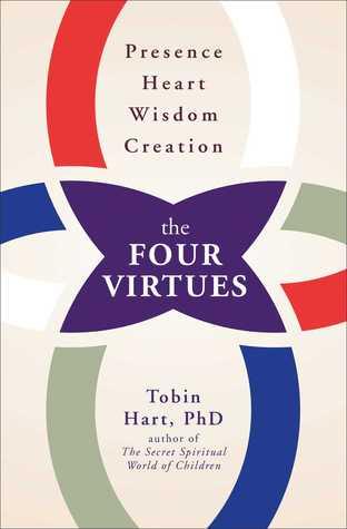 Las Cuatro Virtudes: Presencia, Corazón, Sabiduría, Creación