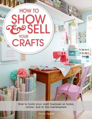 Cómo mostrar y vender sus artesanías: grandes maneras de promover y organizar sus espacios de artesanía en el mercado, en línea y en casa